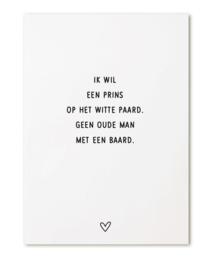 Zoedt kaart A6 -  'Ik wil een prins op het witte paard, geen oude man met een baard'.