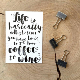 Zoedt kaart A6 - Life is basically all the stuff you have to do to get from coffee to wine