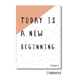 A4 poster met  quote - today is a new beginning