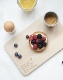 Houten ontbijtplankje met tekst – vandaag kijk ik