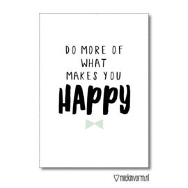 A4 poster met  quote - do more of what makes you happy