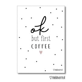 A4 poster met  quote - Ok but first coffee