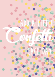 Add a little confetti each day