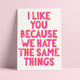 I like you because..