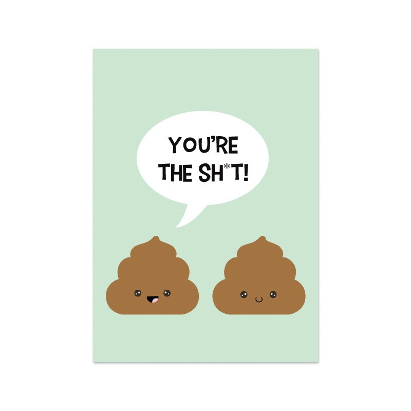 You're the sh*t!