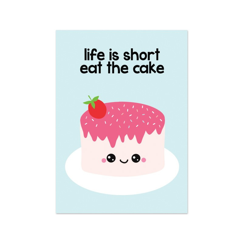 Life is short, eat the cake