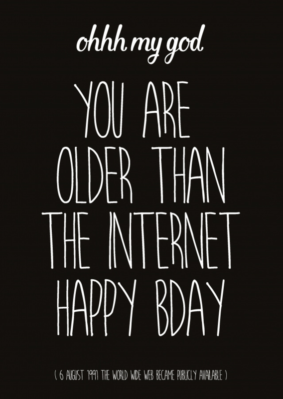You are older than the internet