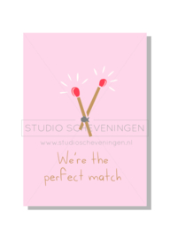 We're the perfect match   Valentijnskaart   Studio Scheveningen