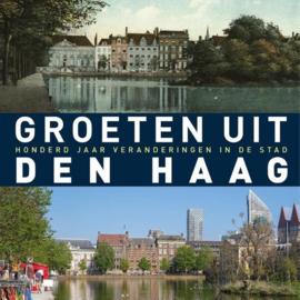 Groeten uit Den Haag | 100 jaar veranderingen in de stad  - Robert Mulder