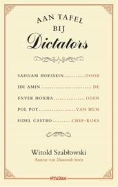 Aan tafel bij dictators - Witold Szabtowski