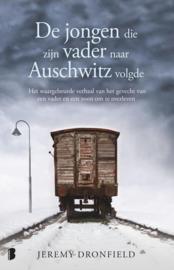 De jongen die zijn vader naar Auschwitz volgde - Jeremy Dronfield