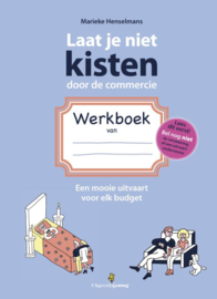 Laat je niet kisten door de commercie WERKBOEK    Marieke Henselmans
