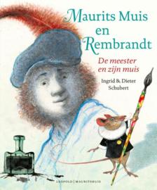 Maurits Muis en Rembrandt - Ingrid Schubert