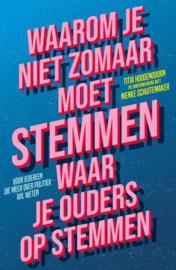Waarom je niet zomaar moet stemmen waar je ouders op stemmen - Titia Hoogendoorn