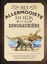 Het allermooiste boek over dinosauriërs - Tom Jackson
