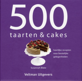 500 taarten & cakes - Susannah Blake
