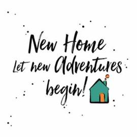 New Home, let new adventures begin!