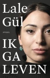 Ik ga leven |  Lale Gül