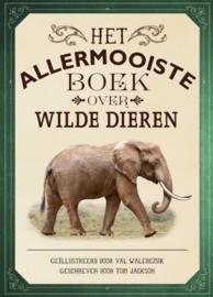 Het allermooiste boek over wilde dieren - Tom Jackson