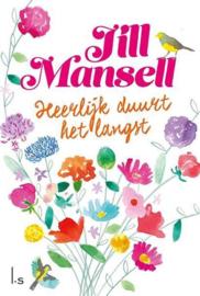 Heerlijk duurt het langst - Jill Mansell