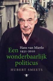 Een wonderbaarlijk politicus |  Hans van Mierlo, 1931-2010 - Hubert Smeets