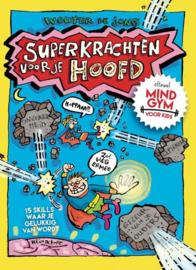 Superkrachten voor je hoofd: MINDGYM voor kids! - Wouter de Jong