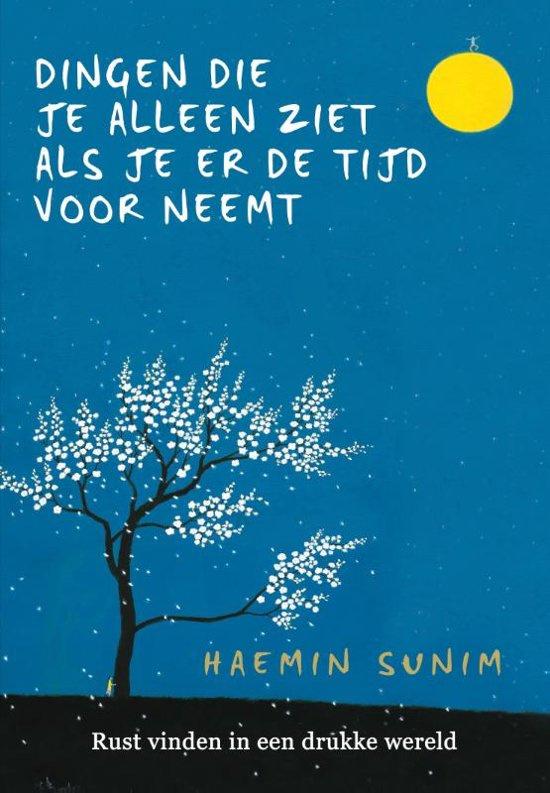 Dingen die je alleen ziet als je er de tijd voor neemt - Haemin Sunim