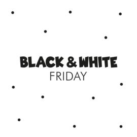 Black (& White) Friday 2020
