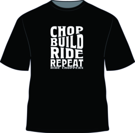 Ride Choppers Chop, Build, Ride Repeat