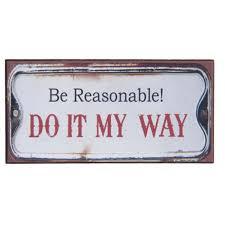 Koelkastmagneet Be reasonable ! Do it my way