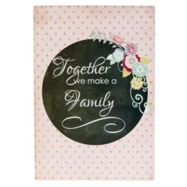 Tekstbord:Together we make a family