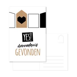 Ansichtkaart 'Yes! Droomhuis gevonden'