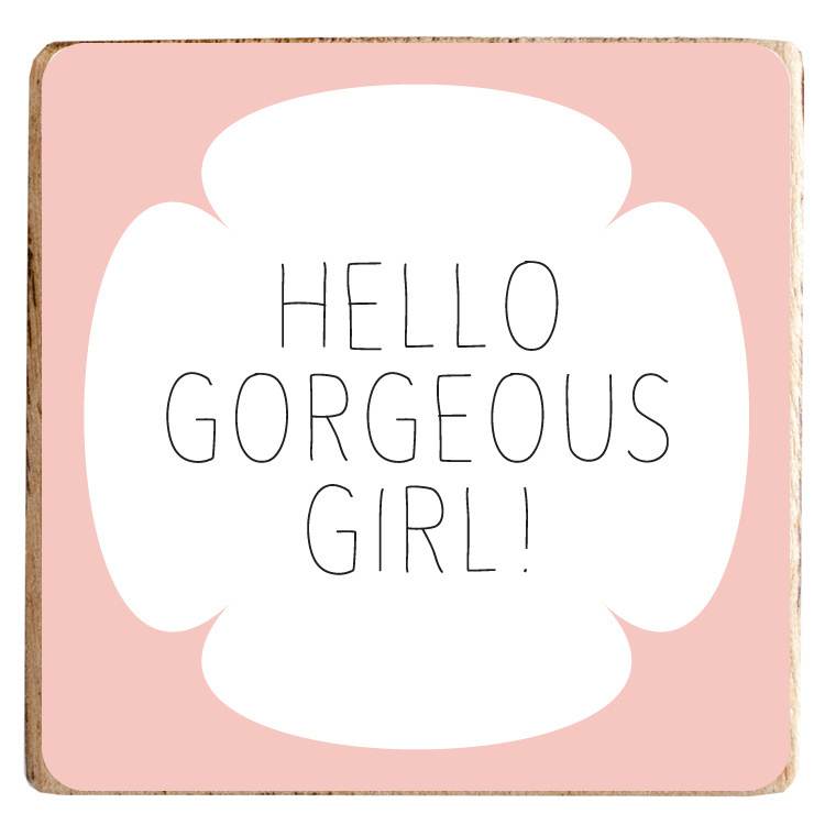 Magneetblokje 'hello gorgeous girl!'