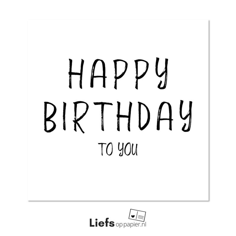 Happy Birthday to you | Ansichtkaart (enkele uitvoering met enveloppe)