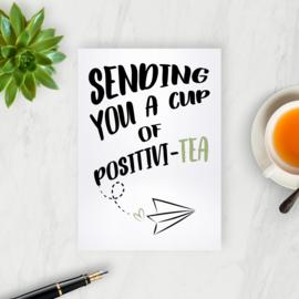 Kaart - Sending you a cup of positivi-tea