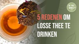 5 REDENEN OM LOSSE THEE TE DRINKEN