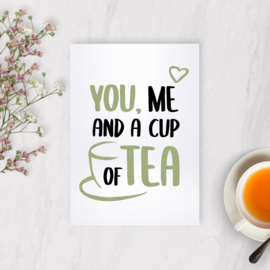 Kaart - You, me and a cup of tea