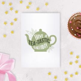 Kaart - Have a tea-tastic birthday