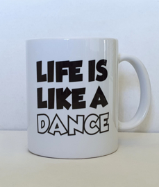 Cup LIFE IS LIKE A DANCE