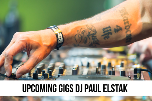 Upcoming gigs Paul Elstak