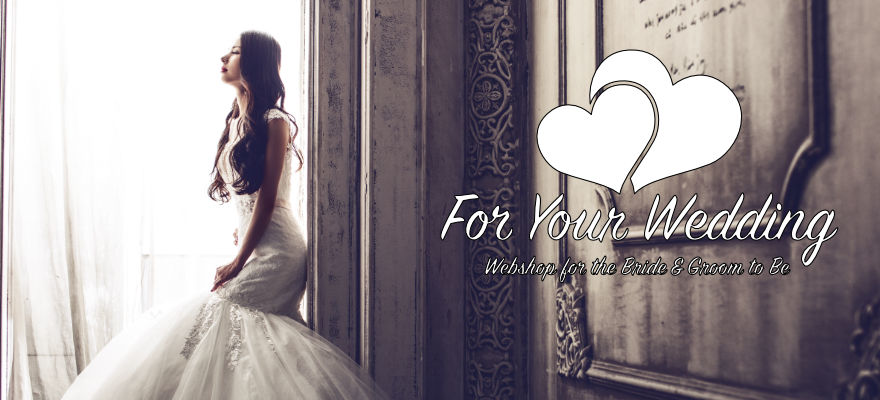 For Your Wedding