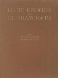 Echte kinderen van St. Franciscus | Schetsen uit het leven der heiligen, zaligen en eerbiedwaardigen van de orde der minderbroeders-capucijnen