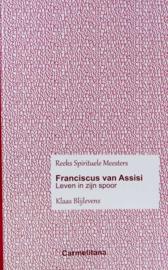 Franciscus van Assisi | Leven in zijn spoor.