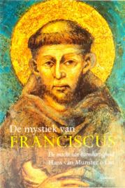 De mystiek van Franciscus | De macht van barmhartigheid