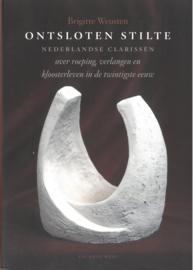Ontsloten stilte | Nederlandse clarissen over roeping, verlangen en kloosterleven in de twintigste eeuw