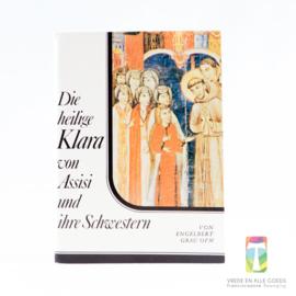 Die heilige Klara von Assisi und ihre Schwestern