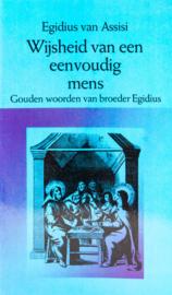 Wijsheid van een eenvoudig mens | Gouden woorden van broeder Egidius