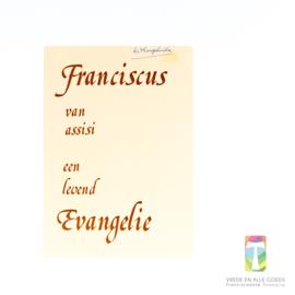 Franciscus van Assisi | een levend evangelie