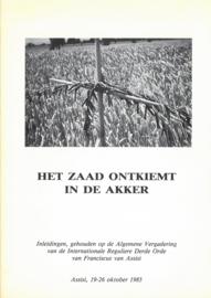 Het zaad ontkiemt in de akker | Inleidingen, gehouden op de Algemene vergadering van de Internationale Reguliere Derde Orde van Francsicus van Assisi