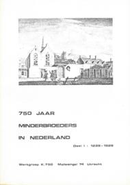 750 jaar minderbroeders in Nederland | Deel 1: 1228-1529